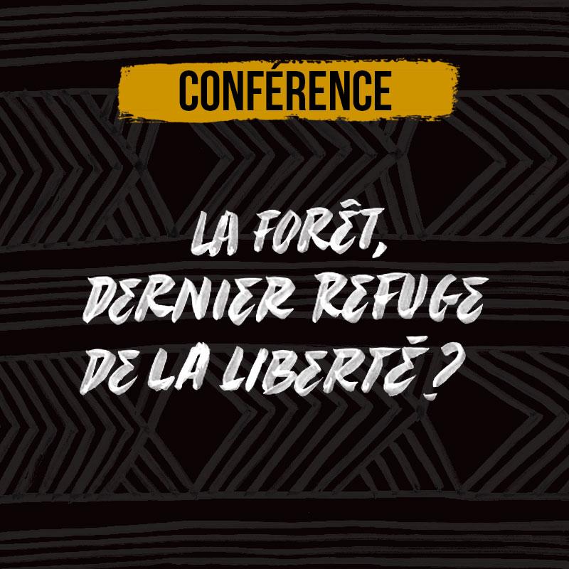 LA FORÊT, DERNIER REFUGE DE LA LIBERTÉ ?