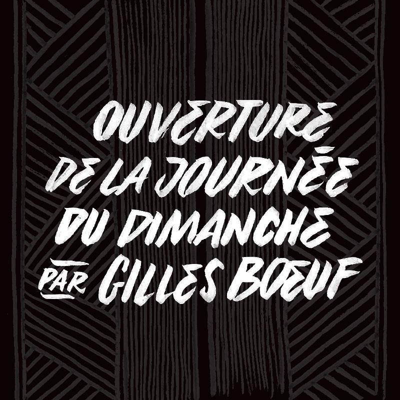 OUVERTURE JOURNÉE DIMANCHE AVEC GILLES BOEUF