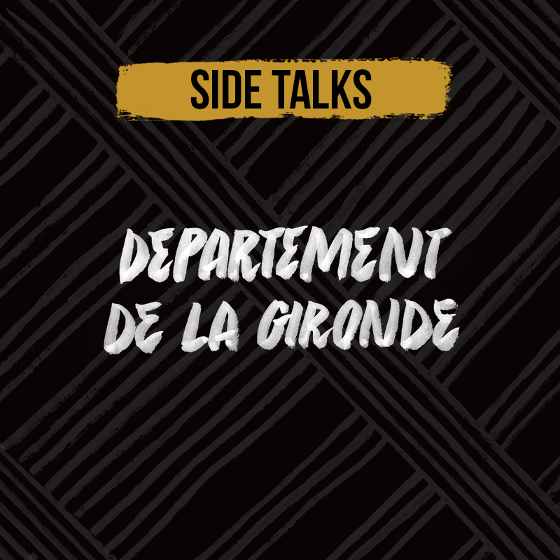 SIDE TALKS 2019 – DÉPARTEMENT DE LA GIRONDE